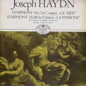 Gramofonska ploča Joseph Haydn - Hungarian Chamber Orchestra - Leader Vilmos Tátrai Symphony No. 7 In C Major Le Midi - Symphony No. 49 In F Minor  La Passione HLX 90004, stanje ploče je 10/10