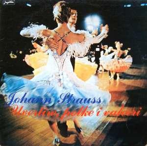 Gramofonska ploča Johann Strauss Sr./ Johann Strauss Jr. Uvertire, Polke I Valceri LSY 66197, stanje ploče je 10/10