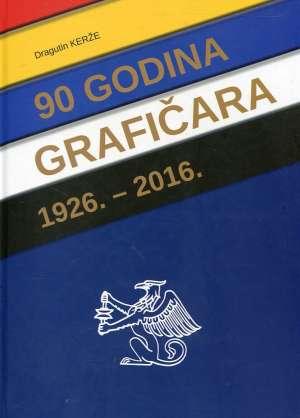Dragutin Kerže - 90 godina grafičara 1926.-2016.