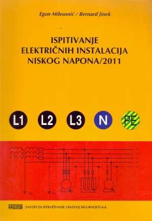Ispitivanje električnih instalacija niskog napona / 2011 Egon Mileusnić I Bernard Jinek meki uvez