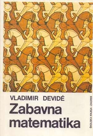 Vladimir Devide - Zabavna matematika