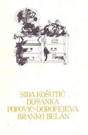 132. Sida Košutić, Dušanka Popović - Dorotejeva, Branko Belan - Izabrana djela