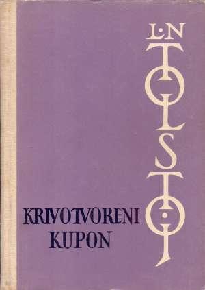 Tolstoj Lav Nikolajevič - Krivotvoreni kupon i druge pripovijesti
