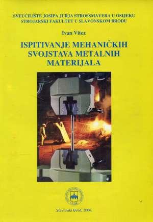 Ivan Vitez - Ispitivanje mehaničkih svojstava metalnih materijala