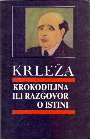 Krokodilina ili razgovor o istini Krleža Miroslav meki uvez