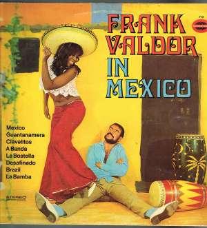 Gramofonska ploča Frank Valdor Frank Valdor In Mexico 712, stanje ploče je 10/10