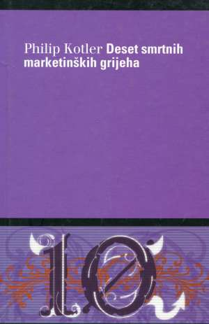 Phillip Kotler - Deset smrtnih marketinških grijeha