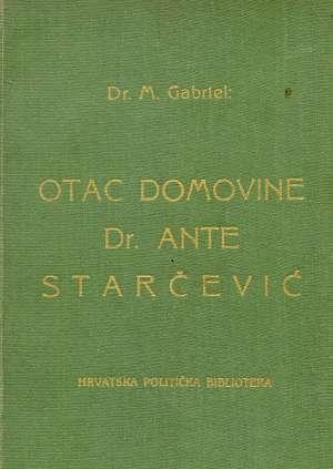 Otac domovine dr. Ante Starčević Dr. M. Gabriel tvrdi uvez