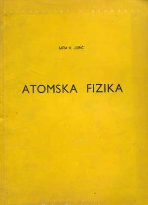 Atomska fizika Mira K. Jurić meki uvez