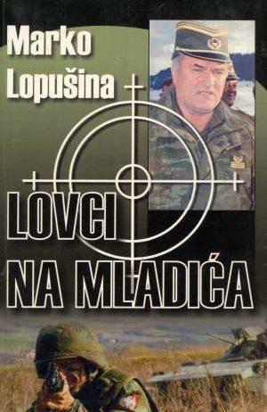 Lopušina Marko, Autor - Lovci na Mladića