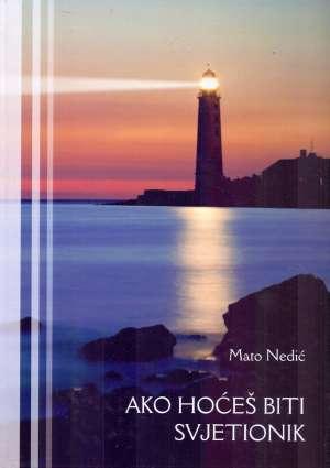 Mato Nedić, Autor - Ako hoćeš biti svjetionik