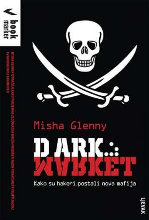 Misha Glenny - Dark market