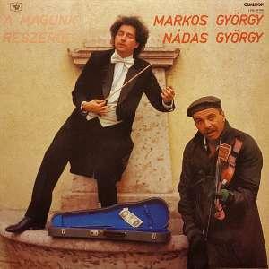 Gramofonska ploča Markos György, Nádas György A Magunk Részéről... LPM 16706, stanje ploče je 10/10