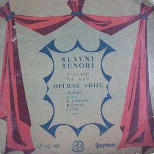 Gramofonska ploča Enrico Caruso / Beniamino Gigl / Giuseppe Di Stefano... Slavni Tenori Pjevaju Za Vas Operne Arije LP-RC-185, stanje ploče je 9/10