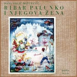 Gramofonska ploča Ivana Brlić-Mažuranić Ribar Palunko I Njegova Žena LPY-V-725, stanje ploče je 10/10