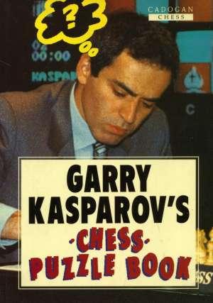 Garry Kasparov - Garry Kasparov's Chess Puzzle Book
