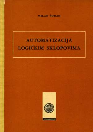 Automatizacija logičkim sklopovima Milan Šodan tvrdi uvez