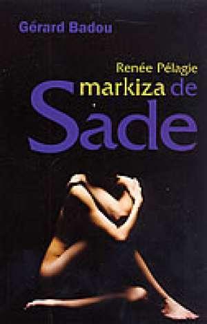 Badou Gerard - Renee Pelagie, markiza de Sade