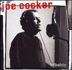 Organic Joe Cocker