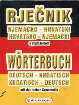 Njemačko - hrvatski / hrvatsko - njemački rječnik s gramatikom Ivan Wolf tvrdi uvez