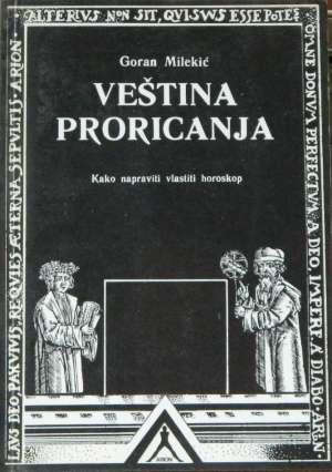 Veština proricanja - kako napraviti vlastiti horoskop Goran Milekić meki uvez
