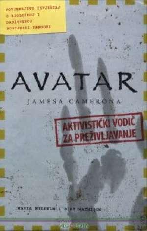 Avatar jamesa camerona - aktivistički vodič za preživljavanje - povjerljivi izvještaj o biološkoj i društvenoj povijesti pand Maria Wilhelm & Dirk Mattison meki uvez