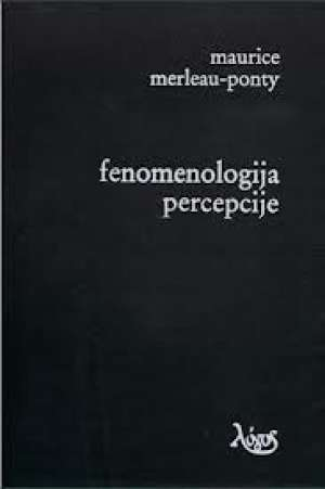 Fenomenologija percepcije Maurice Merleau-ponty tvrdi uvez
