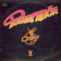 Gramofonska ploča Orange (Pomaranča) Orange III 2122073, stanje ploče je 10/10