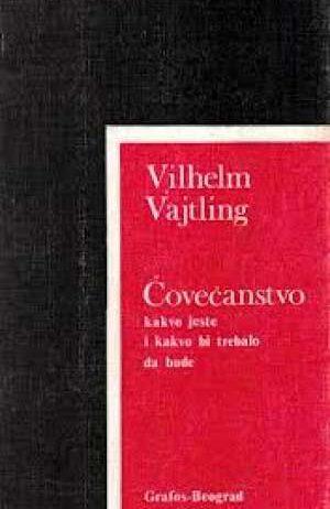 Vilhelm Vajtling - čovečanstvo kakvo jeste i kakvo bi trebalo da bude