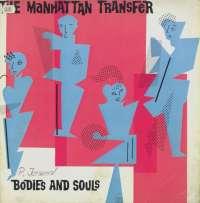 Gramofonska ploča Manhattan Transfer Bodies And Souls 78-0104-1, stanje ploče je 9/10