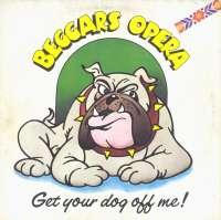 Gramofonska ploča Beggars Opera Get Your Dog Off Me 6360 090, stanje ploče je 8/10