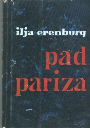 Pad pariza I-II Ilja Erenburg tvrdi uvez