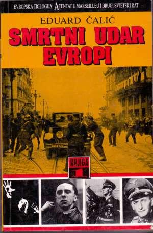 Eduard Čalić - Evropska trilogija - Atentat u Marseilleu i Drugi svjetski rat 1-3