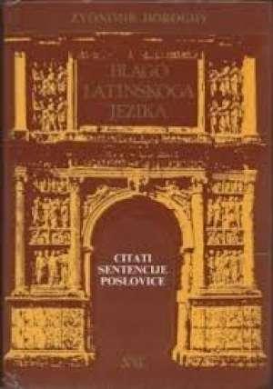 Zvonimir Doroghy - Blago latinskog jezika