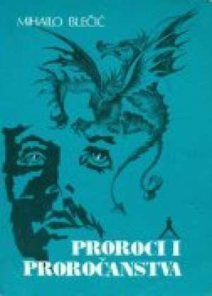 Proroci i proročanstva Mihailo Blečić meki uvez