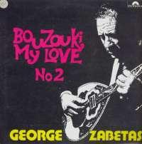 Gramofonska ploča George Zabetas Bouzouki My Love No 2 LP 5749, stanje ploče je 10/10