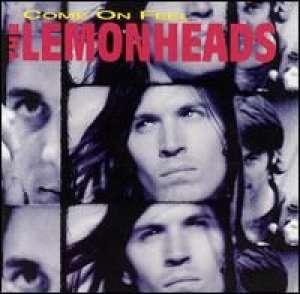 Come On Feel The Lemonheads The Lemonheads
