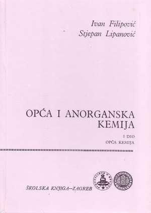 Opća i anorganska kemija - I. dio Ivan Filipović, Stjepan Lipanović tvrdi uvez