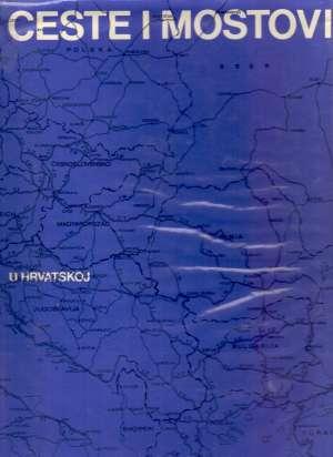 Ceste i mostovi u Hrvatskoj - atlas G.a. tvrdi uvez