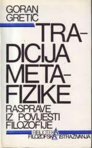 Tradicija metafizike Goran Gretić meki uvez
