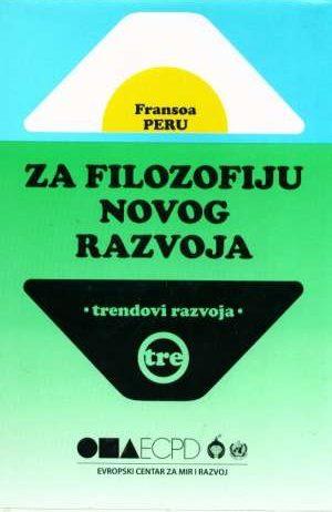 Fransoa Peru ( Perroux ) - Za filozofiju novog razvoja