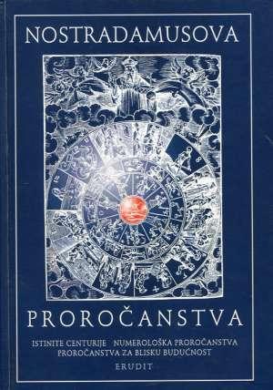 Nostradamusova proročanstva Eduard Šivak Priredio tvrdi uvez