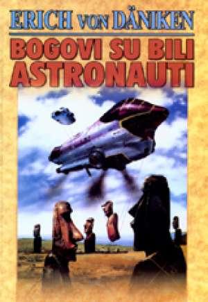 Erich Von Daniken - Bogovi su bili astronauti