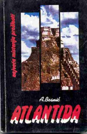 Atlantida - Najveća misterija prošlosti Ahmed Bosnić meki uvez