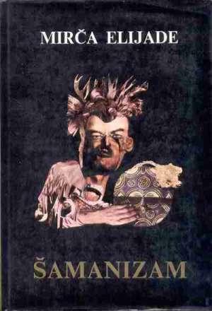 Mirča Elijade - šamanizam