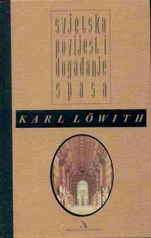 Svjetska povijest i događanje spasa Karl Lowith tvrdi uvez