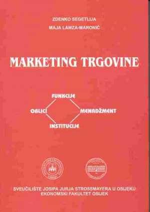 Marketing trgovine Segetlija / Lamza - Maronić tvrdi uvez