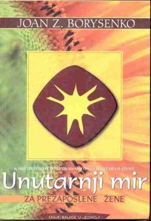 Unutarnji mir za prezaposlene/Unutarnnji mir za prezaposlene žene Joan Z. Borysenko meki uvez