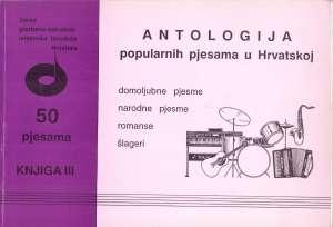 Antologija popularnih pjesama u hrvatskoj - 50 pjesama, knjiga 3 Filipčić, Oblak, Šojat  meki uvez