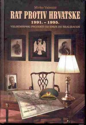 Rat protiv Hrvatske 1991. - 1995. Mirko Valentić tvrdi uvez